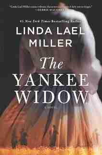 The Yankee Widow: A Novel by Linda Lael Miller
