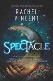 Spectacle: A Novel