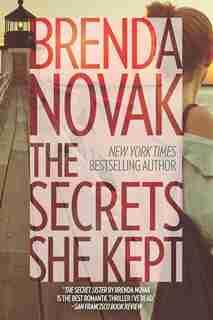 The Secrets She Kept by Brenda Novak