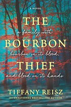 The Bourbon Thief: A Southern Gothic Novel