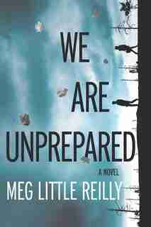 We Are Unprepared: A Gripping Domestic Drama by Meg Little Reilly