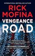 Vengeance Road by Rick Mofina