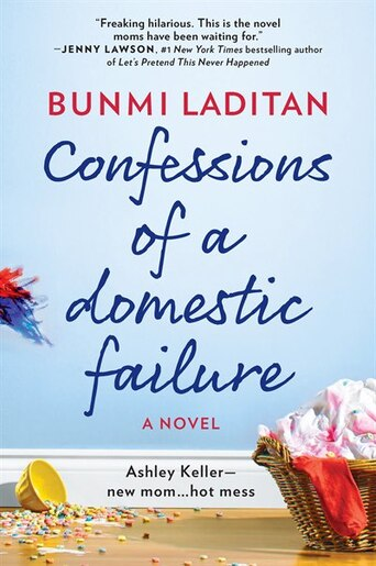 Confessions Of A Domestic Failure: A Humorous Book About A Not So Perfect Mom by Bunmi Laditan