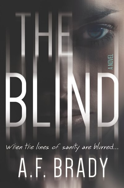 The Blind: A Chilling Psychological Suspense by A.f. Brady
