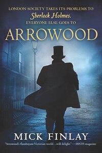 Arrowood: Sherlock Holmes Has Met His Match