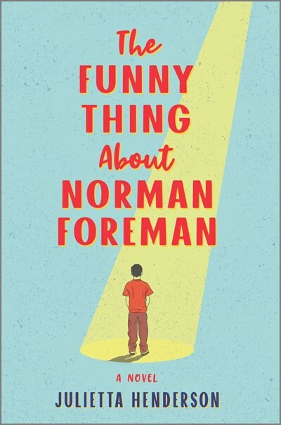 The Funny Thing About Norman Foreman: A Novel by Julietta Henderson