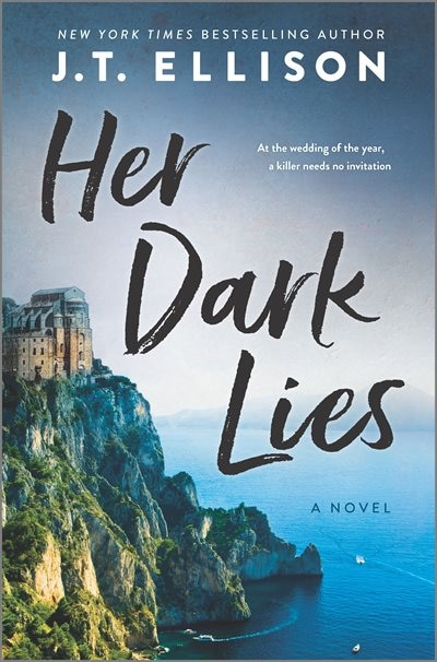 Her Dark Lies: A Novel by J.t. Ellison