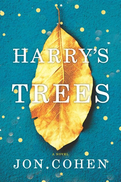 Harry's Trees: A Novel by Jon Cohen