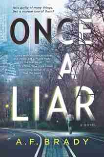 Once A Liar: A Novel by A.f. Brady