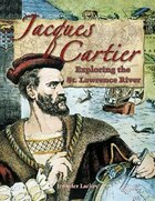 Jacques Cartier; Exploring The St. Lawrence River