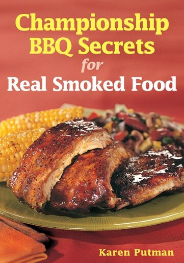 Championship bbq secrets for real smoked food 300 recipes from championship bbq secrets for real smoked food 300 recipes from ribs and roasts to chops forumfinder Gallery