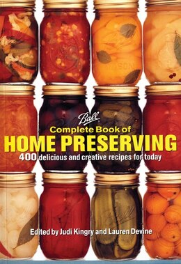 Book Ball Complete Book Of Home Preserving: 400 Delicious And Creative Recipes For Today by Judi Kingry