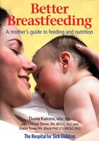 Better Breastfeeding: A Mother's Guide To Feeding And Nutrition