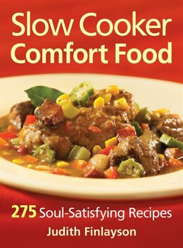 Book Slow Cooker Comfort Food: 275 Soul-Satisfying Recipes by Judith Finlayson