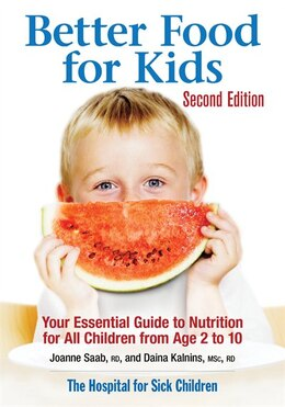 Book Better Food for Kids: Your Essential Guide to Nutrition for All Children from Age 2 to 10 by Joanne Saab