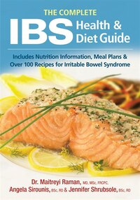 The Complete IBS Health and Diet Guide: Includes Nutrition Information, Meal Plans and Over 100…