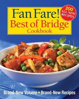 Book Fan Fare! Best of Bridge Cookbook: Brand-New Volume, Brand-New Recipes by Sally Vaughan-johnston