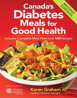 Book Canada's Diabetes Meals for Good Health: Includes Complete Meal Plans and 100 Recipes by Karen Graham