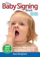 The Baby Signing Book: Includes 450 ASL Signs for Babies and Toddlers