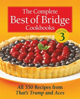 Book The Complete Best of Bridge Cookbooks, Volume Three: All 350 Recipes From That's Trump and Aces by The Editors Of Best Of Bridge
