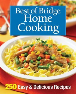 Book Best of Bridge Home Cooking: 250 Easy and Delicious Recipes by Best Of Bridge