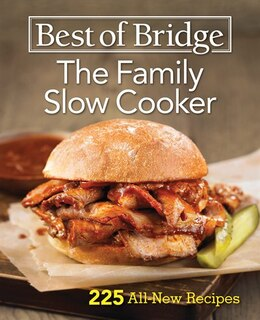 Book Best Of Bridge The Family Slow Cooker: 225 All-new Recipes by Elizabeth Chorney-booth