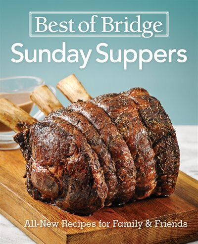 Best of Bridge Sunday Suppers: All-New Recipes for Family and Friends by Elizabeth Chorney-booth