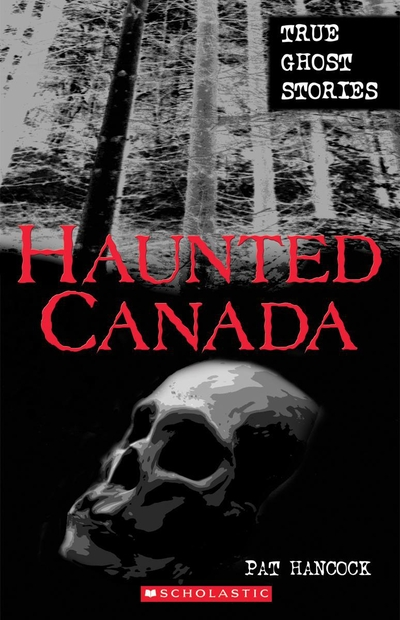 Haunted Canada: True Ghost Stories: True Ghost Stories, Book