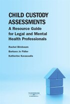 Child Custody Assessments: A Resource Guide for Legal and Mental Health Professionals