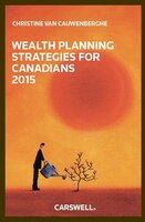 Wealth Planning Strategies for Canadians 2015