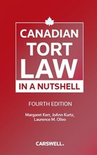 Canadian Tort Law in a Nutshell, Fourth Edition Canadian Tort Law in a Nutshell, Fourth Edition