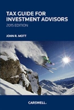 Book Tax Guide for Investment Advisors, 2015 Edition by John R Mott