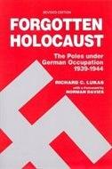 Forgotten Holocaust The Poles Under German Occupation: The Poles Under German Occupation 1939 - 1944 by Richard C Lukas