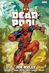 Book Deadpool By Joe Kelly Omnibus by Joe Kelly