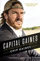 Book Capital Gaines: The Smart Things I've Learned By Doing Stupid Stuff by Chip Gaines