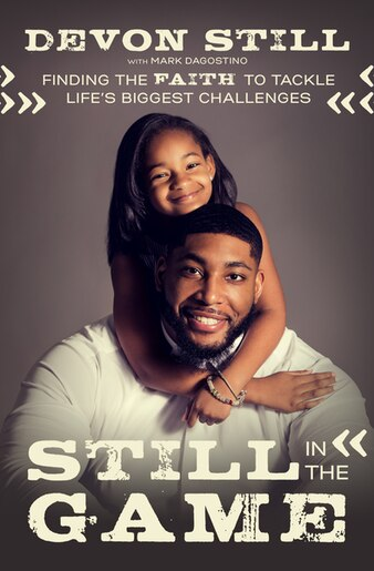 Still In The Game: Finding The Faith To Tackle Life's Biggest Challenges by Devon Still