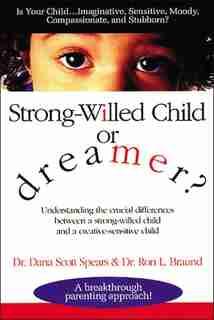 Strong-willed Child Or Dreamer? by Dana Spears
