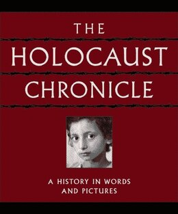 Book The Holocaust Chronicle: A History in Words and Pictures by Na