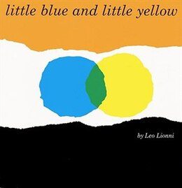 Book Little Blue And Little Yellow by Leo Lionni