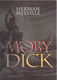 Moby Dick: Or, The Whale by Herman Melville