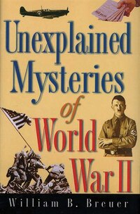 Unexplained Mysteries Of Wwii