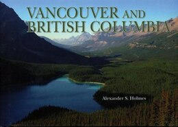 Book Vancouver & British Columbia by Alexander Holmes