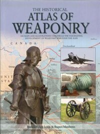 Book Historical Atlas Of Weaponry by Quantum Publishing