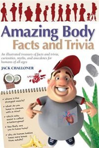 Book Amazing Body Facts And Trivia by Jack Challoner