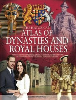Book Hist Atlas Of Dynasties & Royal Families by Jeremy Harwood