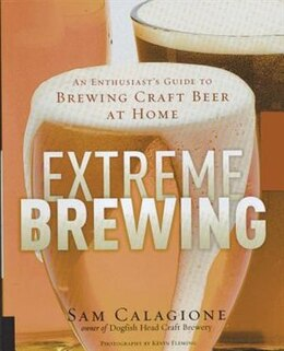 Book Extreme Brewing by Sam Calagione