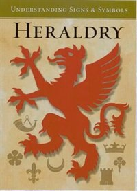 Heraldry Understanding Signs And Symbols Book By Quarto Publishing