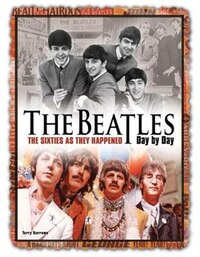 The Beatles Day By Day: The Sixties As They Happened