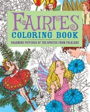 Fairies Coloring Book: Charming Pictures Of The Sprites From Folklore by Patience Coster