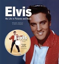 Elvis His Life In Words Pictures And Music